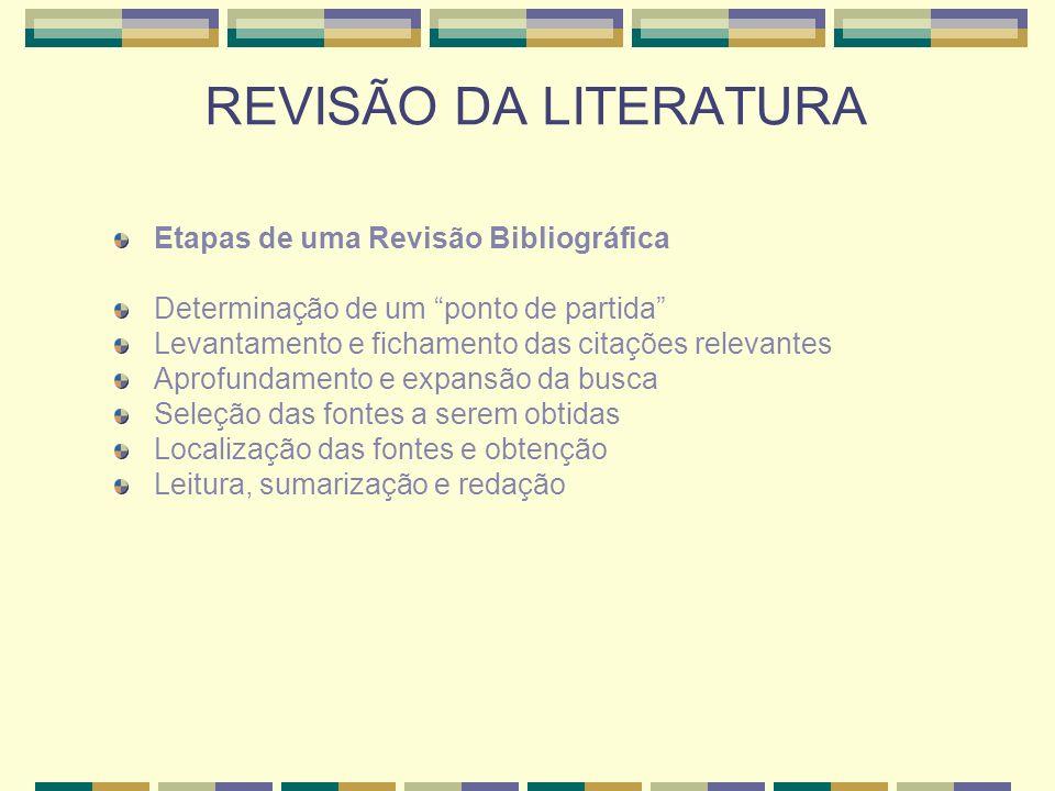 REVISÃO DA LITERATURA Etapas de uma Revisão Bibliográfica