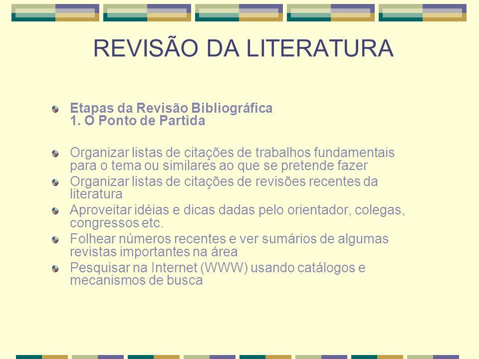 REVISÃO DA LITERATURA Etapas da Revisão Bibliográfica 1. O Ponto de Partida.