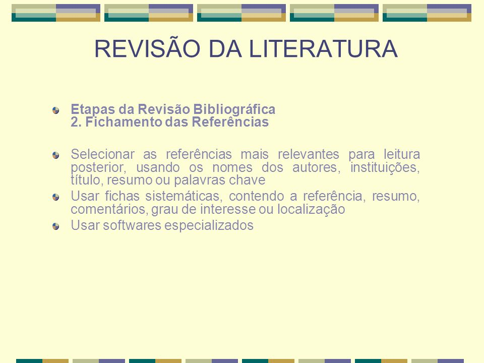 REVISÃO DA LITERATURAEtapas da Revisão Bibliográfica 2. Fichamento das Referências.