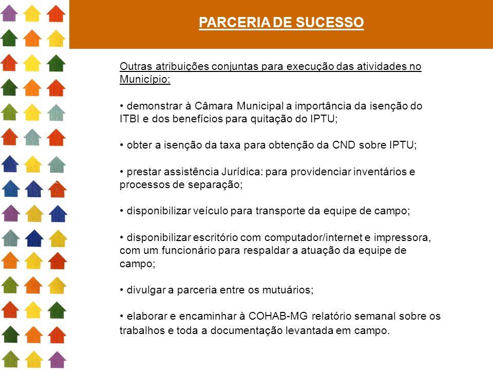 PARCERIA DE SUCESSO Outras atribuições conjuntas para execução das atividades no Município: