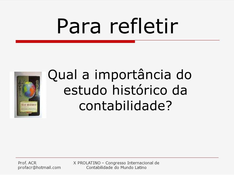 Para refletir Qual a importância do estudo histórico da contabilidade