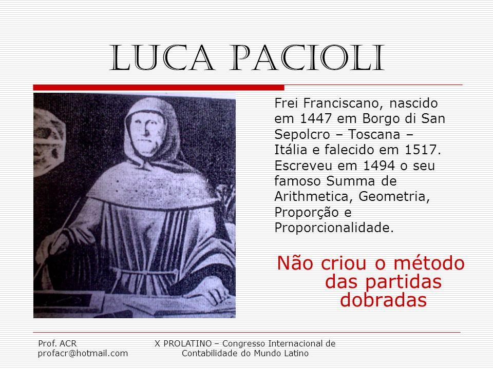 Luca Pacioli Não criou o método das partidas dobradas