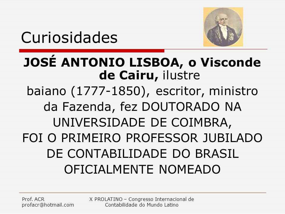 Curiosidades JOSÉ ANTONIO LISBOA, o Visconde de Cairu, ilustre