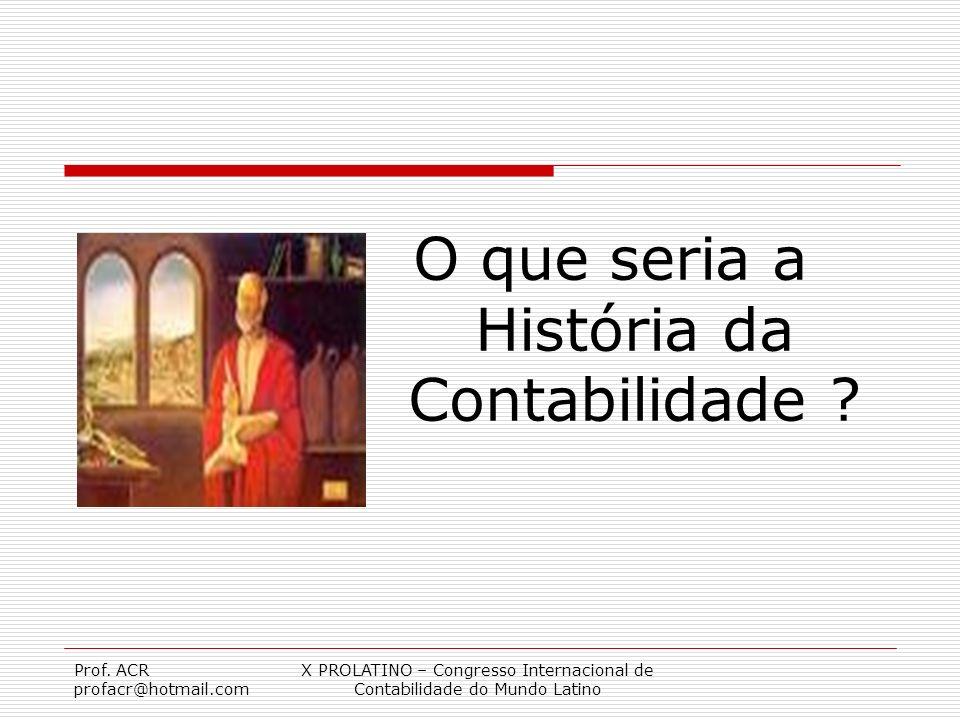 O que seria a História da Contabilidade