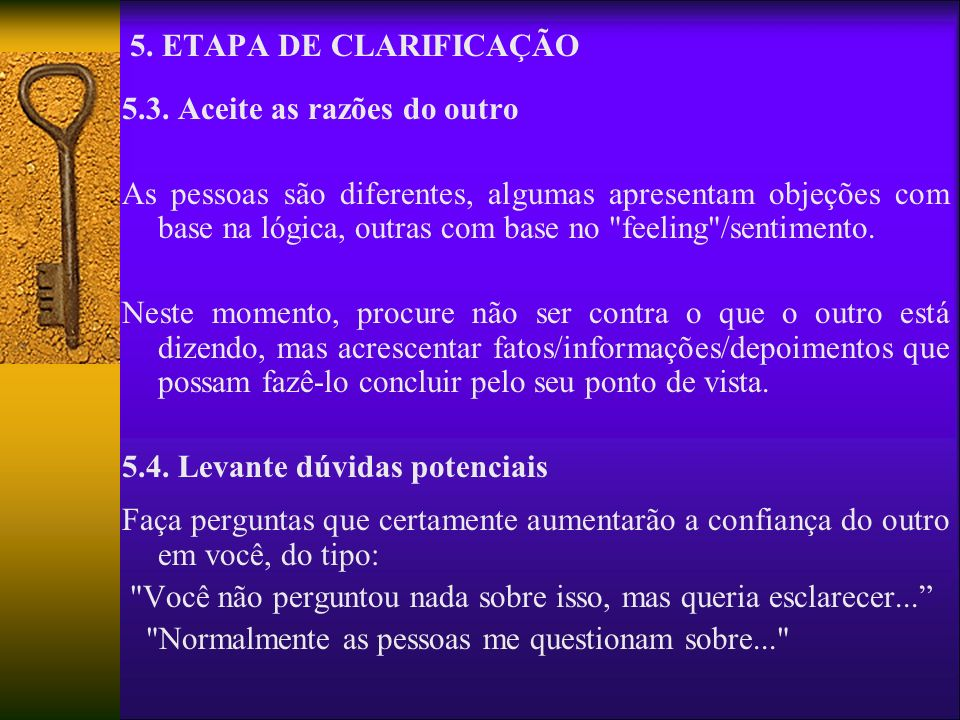 5. ETAPA DE CLARIFICAÇÃO 5.3. Aceite as razões do outro.