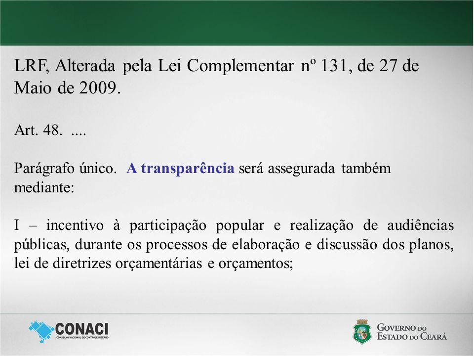 LRF, Alterada pela Lei Complementar nº 131, de 27 de Maio de 2009.