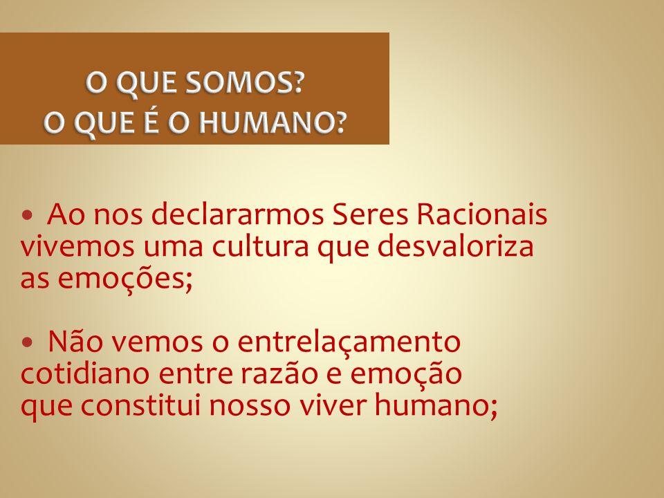 O QUE SOMOS O QUE É O HUMANO
