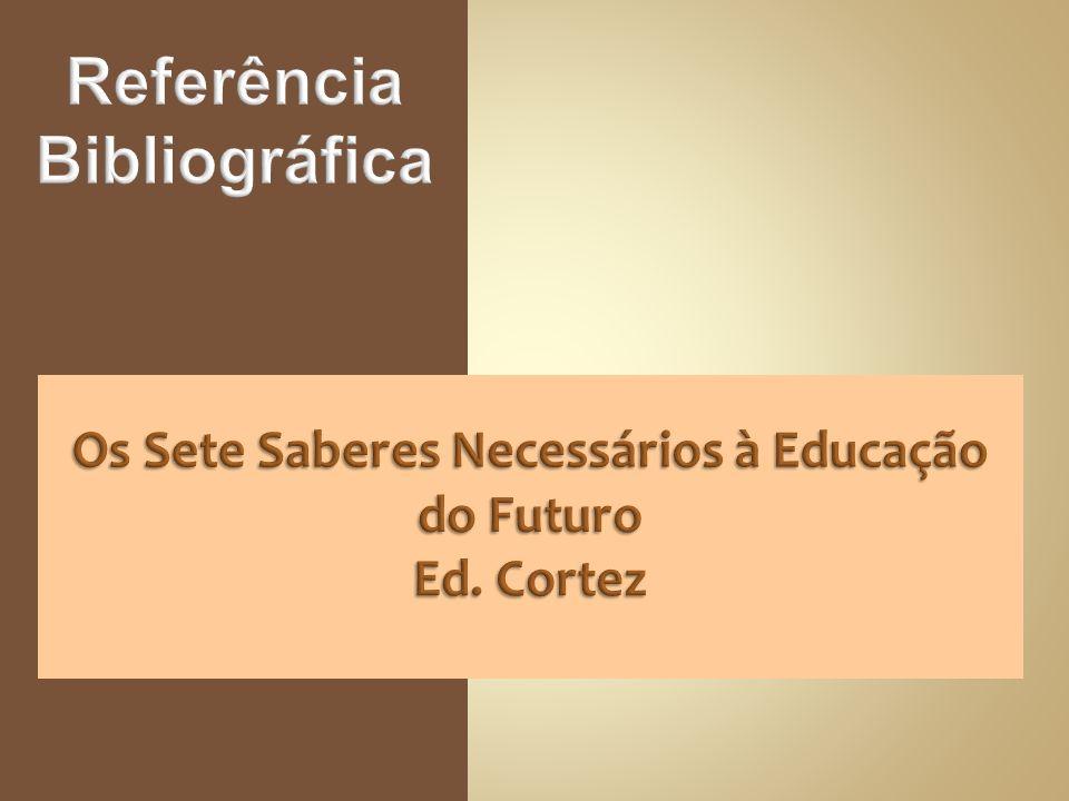 Os Sete Saberes Necessários à Educação do Futuro Ed. Cortez