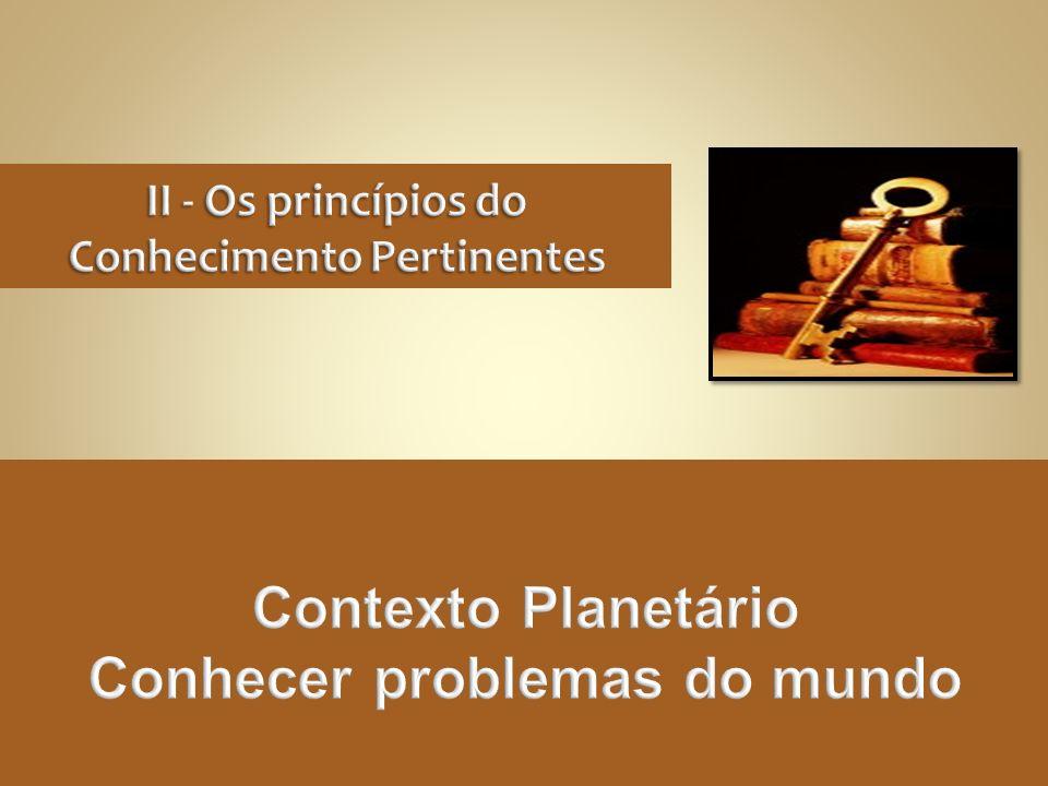 II - Os princípios do Conhecimento Pertinentes