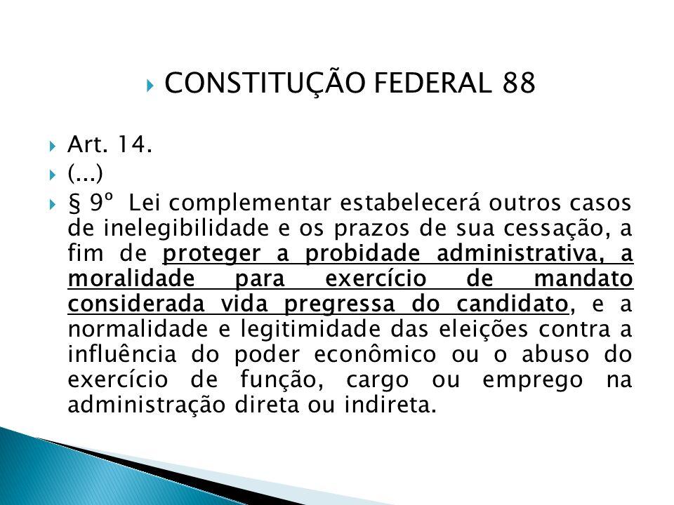 CONSTITUÇÃO FEDERAL 88 Art. 14. (...)