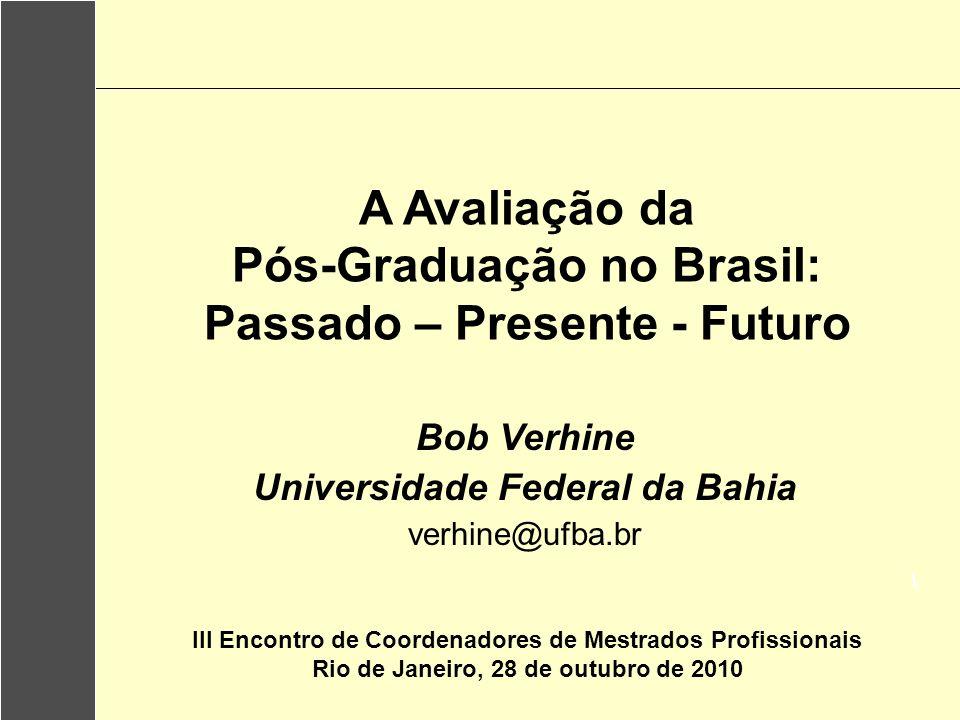 A Avaliação da Pós-Graduação no Brasil: Passado – Presente - Futuro