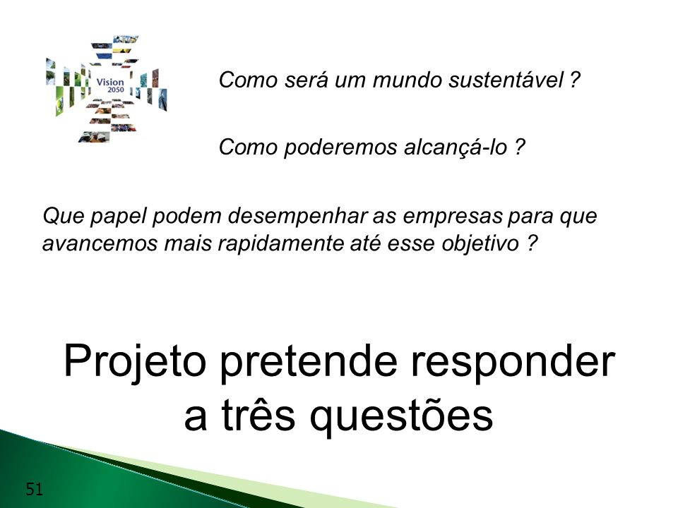 Projeto pretende responder a três questões