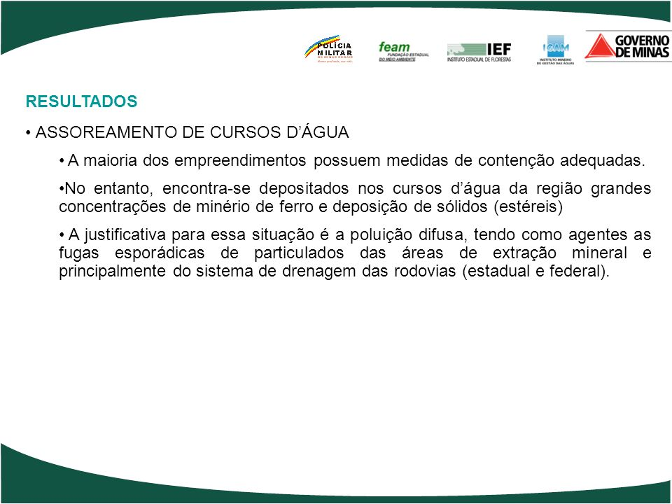 RESULTADOS ASSOREAMENTO DE CURSOS D'ÁGUA. A maioria dos empreendimentos possuem medidas de contenção adequadas.