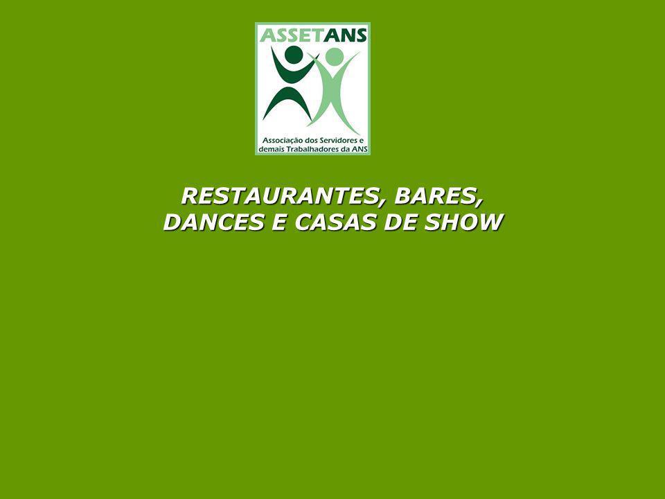 RESTAURANTES, BARES, DANCES E CASAS DE SHOW