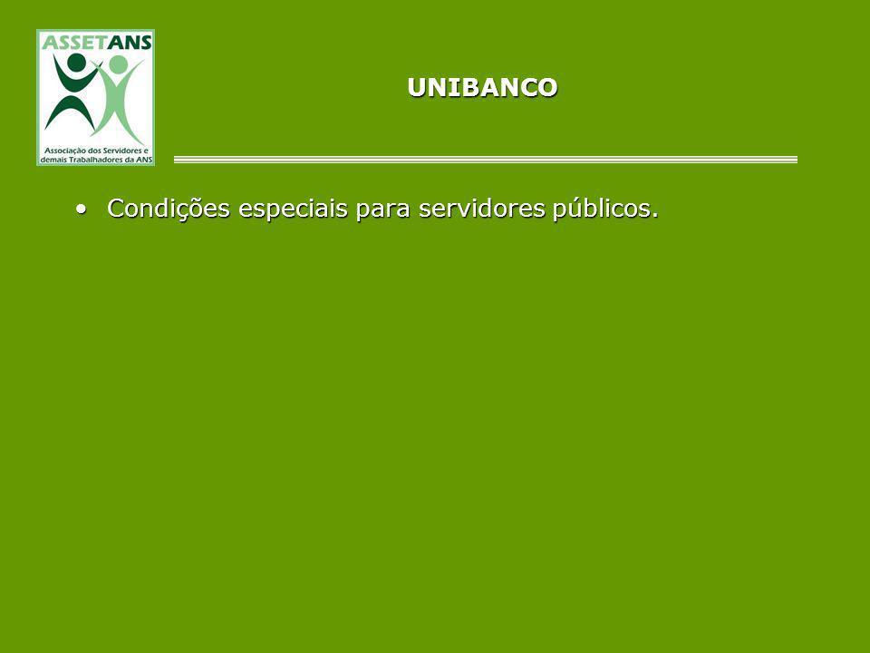 UNIBANCO Condições especiais para servidores públicos.