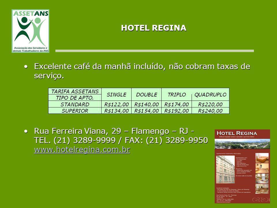 HOTEL REGINA Excelente café da manhã incluído, não cobram taxas de serviço.