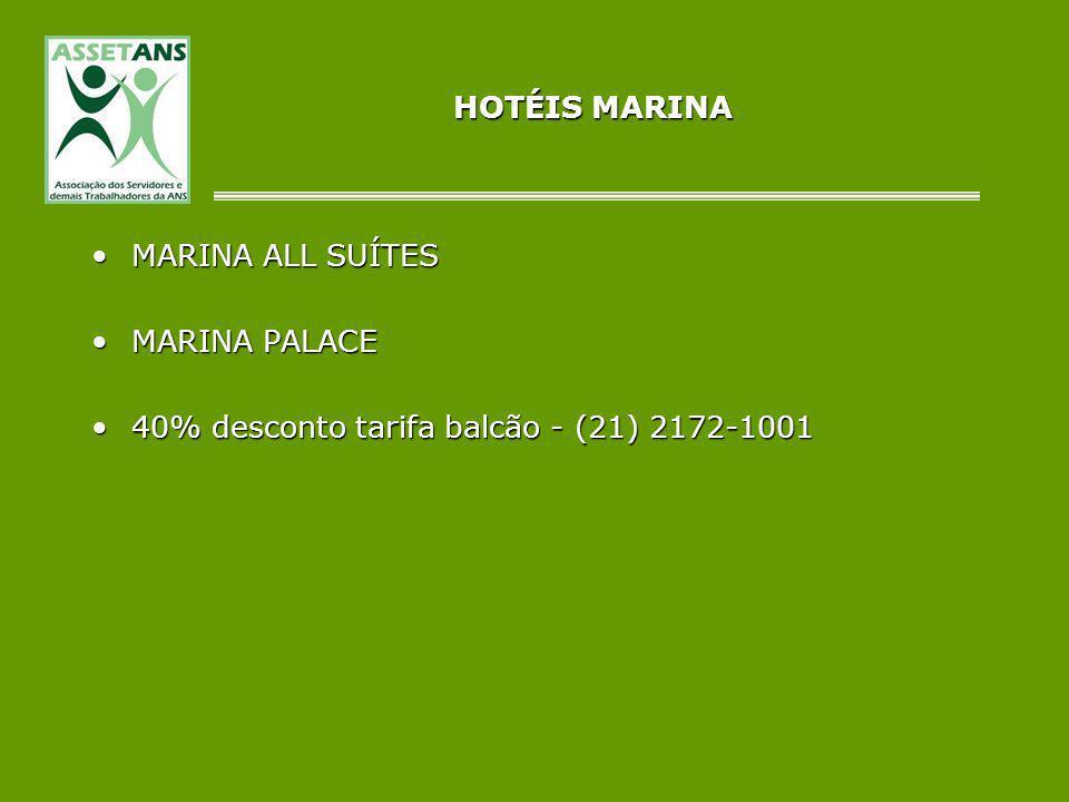HOTÉIS MARINA MARINA ALL SUÍTES MARINA PALACE 40% desconto tarifa balcão - (21) 2172-1001