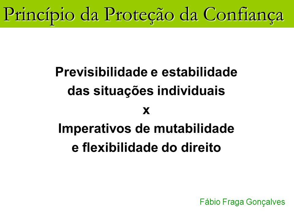 Previsibilidade e estabilidade das situações individuais x