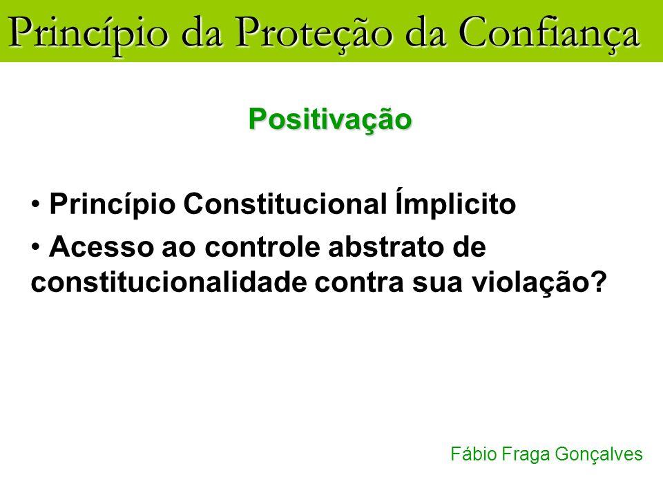 Positivação Princípio Constitucional Ímplicito.