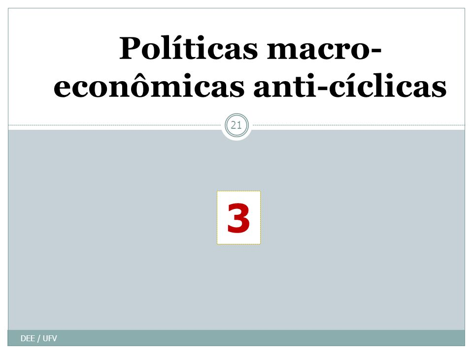 Políticas macro-econômicas anti-cíclicas
