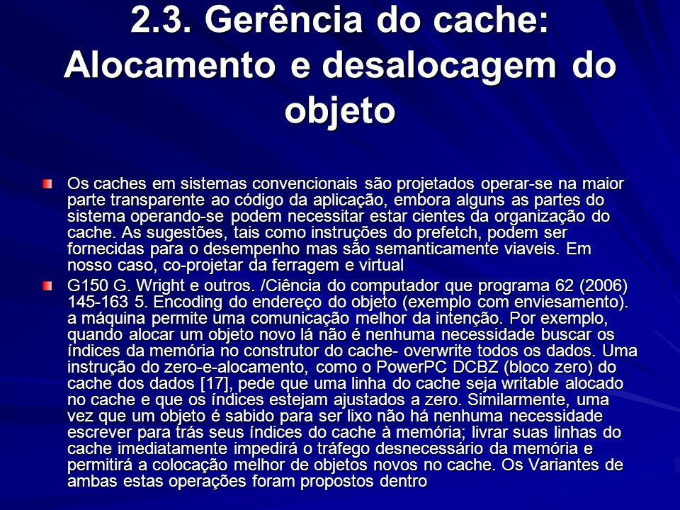 2.3. Gerência do cache: Alocamento e desalocagem do objeto
