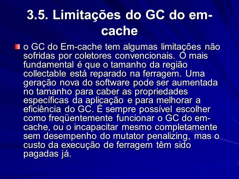 3.5. Limitações do GC do em-cache