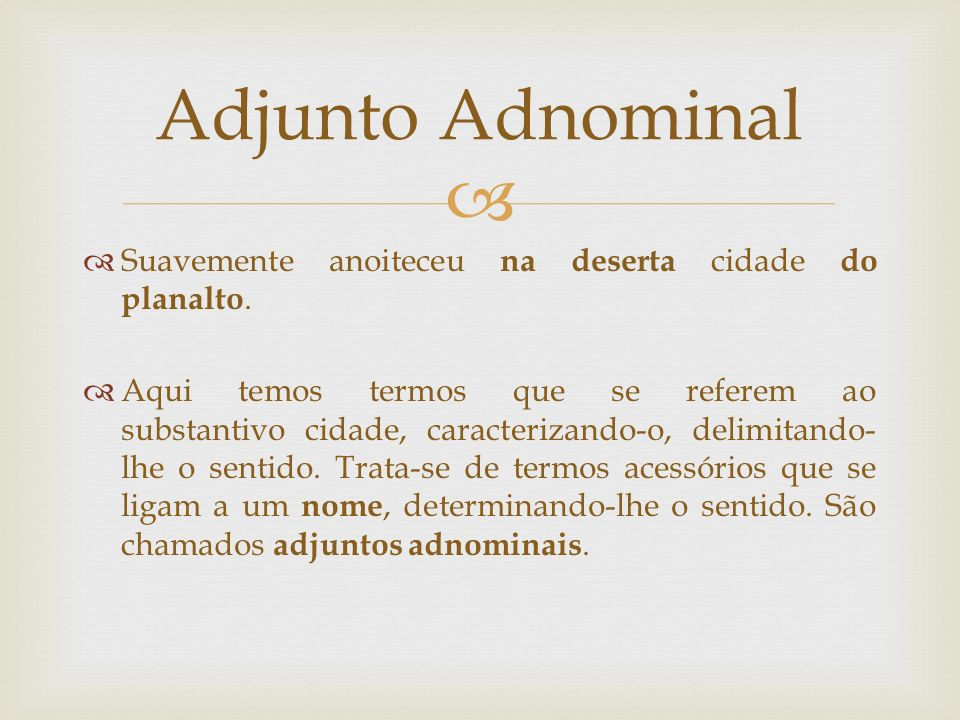 Adjunto Adnominal Suavemente anoiteceu na deserta cidade do planalto.