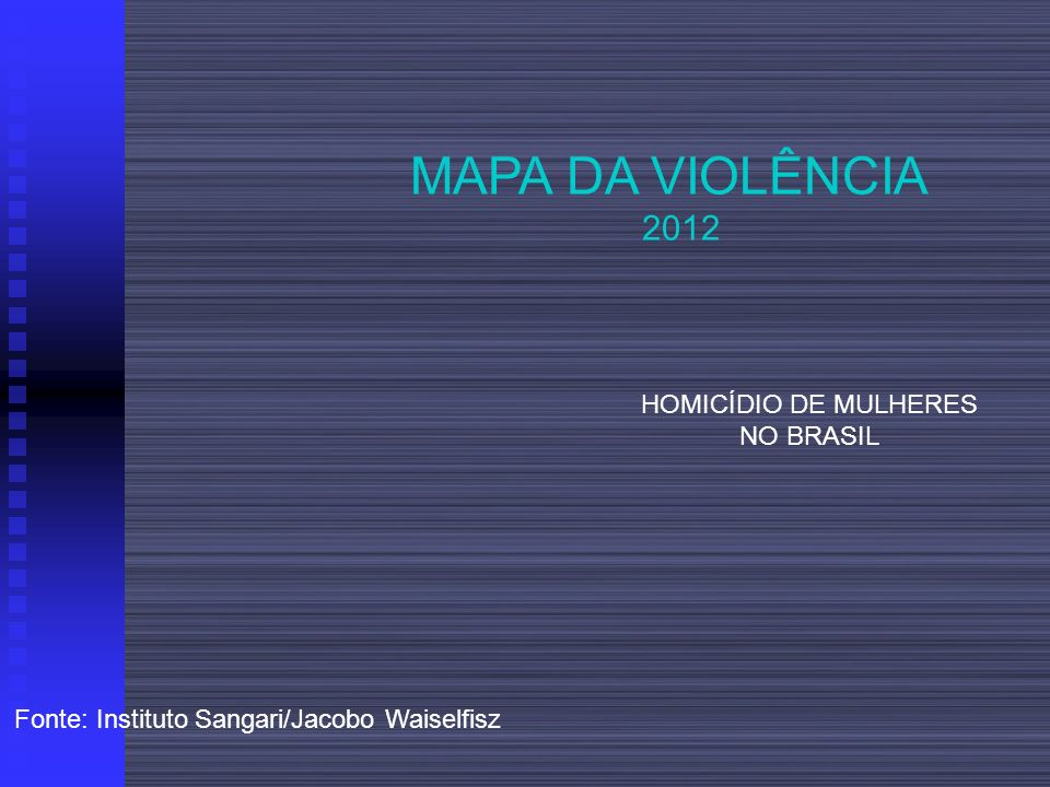 MAPA DA VIOLÊNCIA 2012 HOMICÍDIO DE MULHERES NO BRASIL