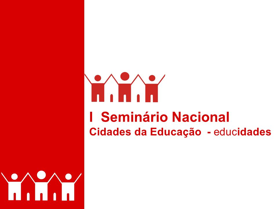I Seminário Nacional Cidades da Educação - educidades