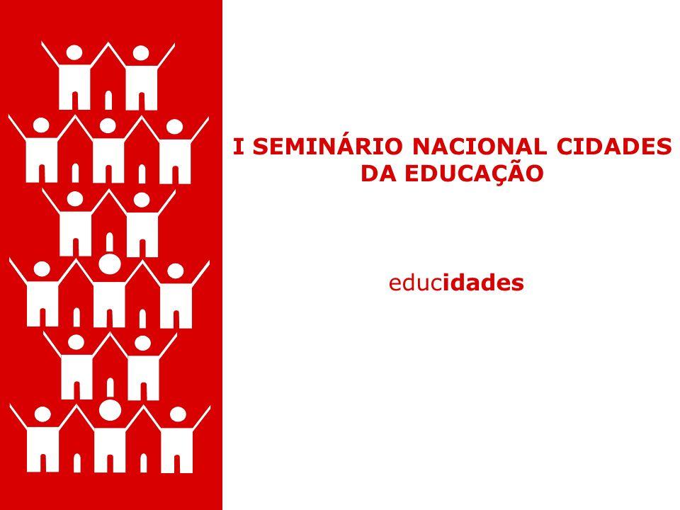 I SEMINÁRIO NACIONAL CIDADES DA EDUCAÇÃO
