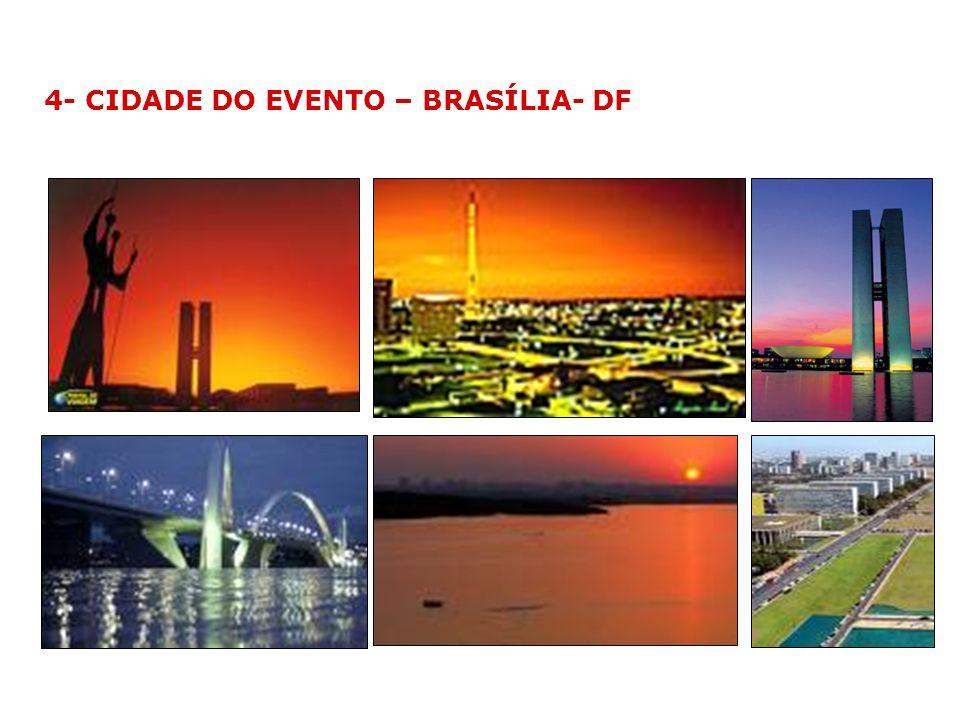 4- CIDADE DO EVENTO – BRASÍLIA- DF