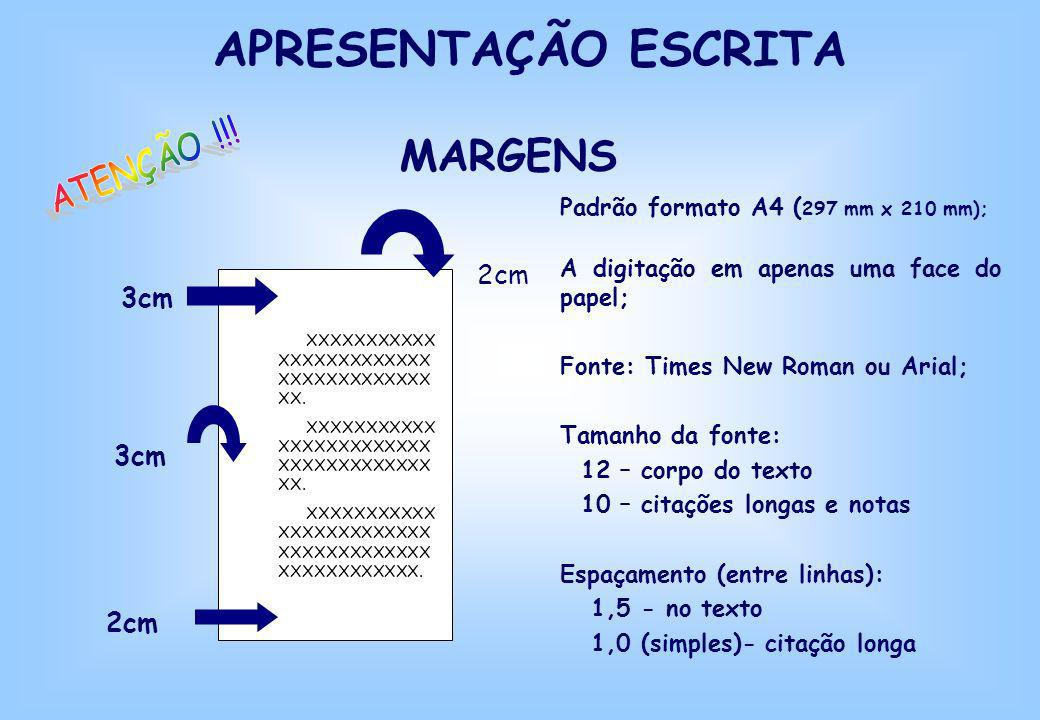 APRESENTAÇÃO ESCRITA MARGENS ATENÇÃO !!! 2cm 3cm 3cm 2cm