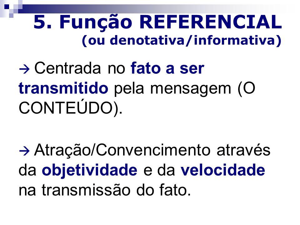 5. Função REFERENCIAL (ou denotativa/informativa)