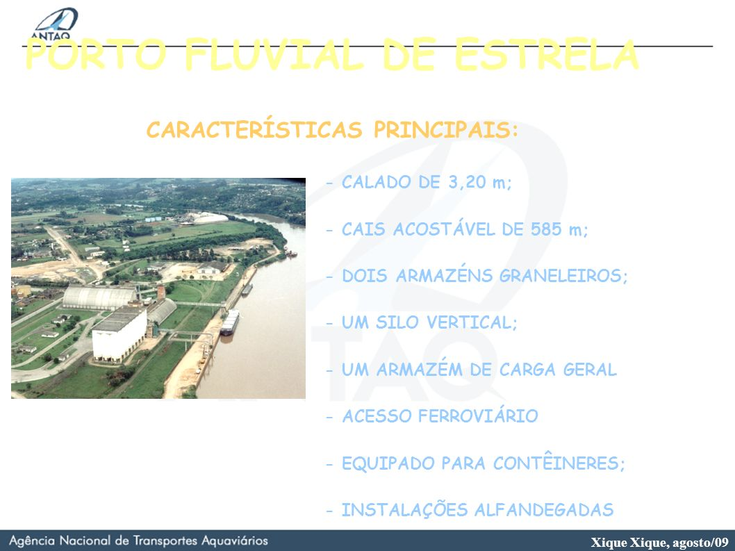 PORTO FLUVIAL DE ESTRELA CARACTERÍSTICAS PRINCIPAIS: