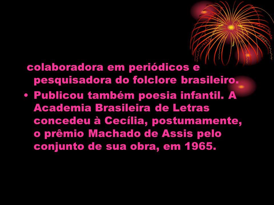 colaboradora em periódicos e pesquisadora do folclore brasileiro.