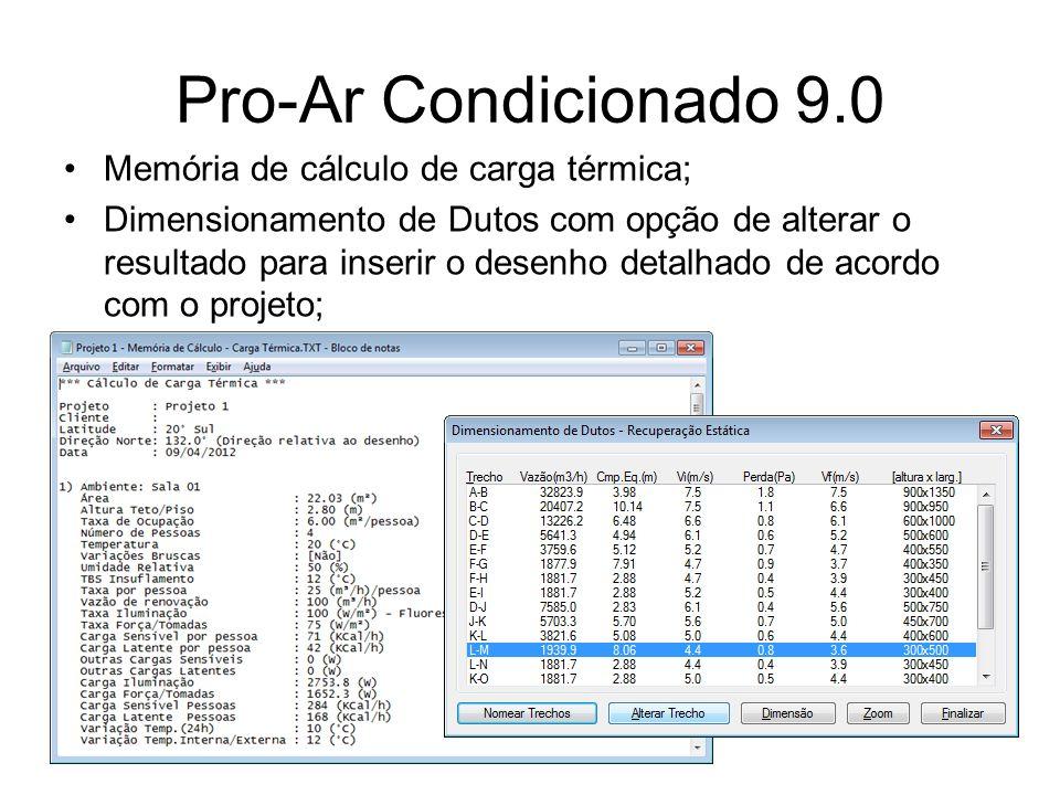 Pro-Ar Condicionado 9.0 Memória de cálculo de carga térmica;