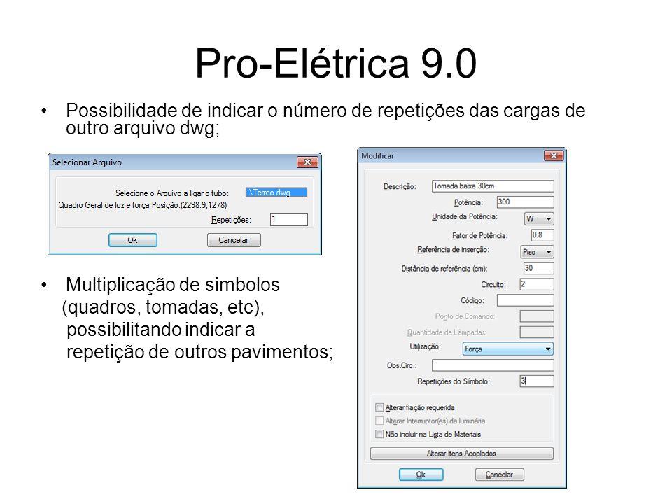 Pro-Elétrica 9.0 Possibilidade de indicar o número de repetições das cargas de outro arquivo dwg; Multiplicação de simbolos.
