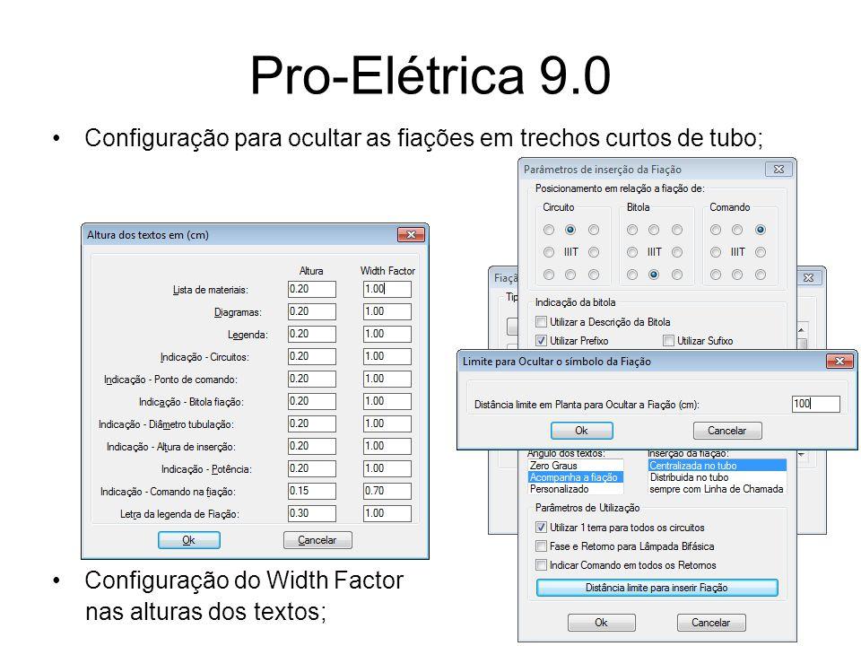 Pro-Elétrica 9.0 Configuração para ocultar as fiações em trechos curtos de tubo; Configuração do Width Factor.