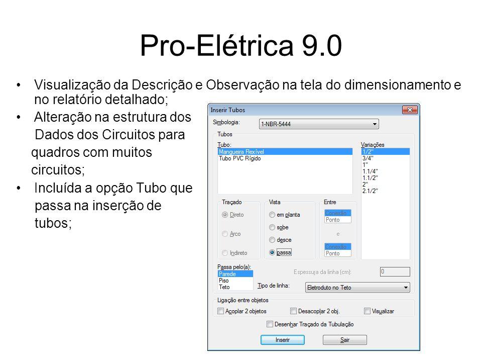 Pro-Elétrica 9.0 Visualização da Descrição e Observação na tela do dimensionamento e no relatório detalhado;