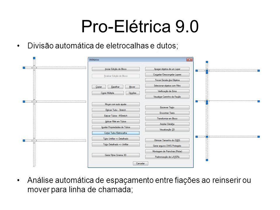 Pro-Elétrica 9.0 Divisão automática de eletrocalhas e dutos;