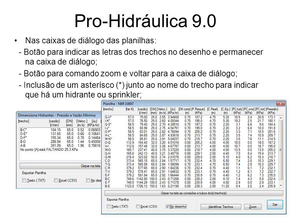 Pro-Hidráulica 9.0 Nas caixas de diálogo das planilhas: