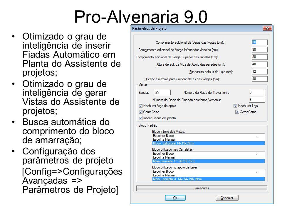 Pro-Alvenaria 9.0 Otimizado o grau de inteligência de inserir Fiadas Automático em Planta do Assistente de projetos;
