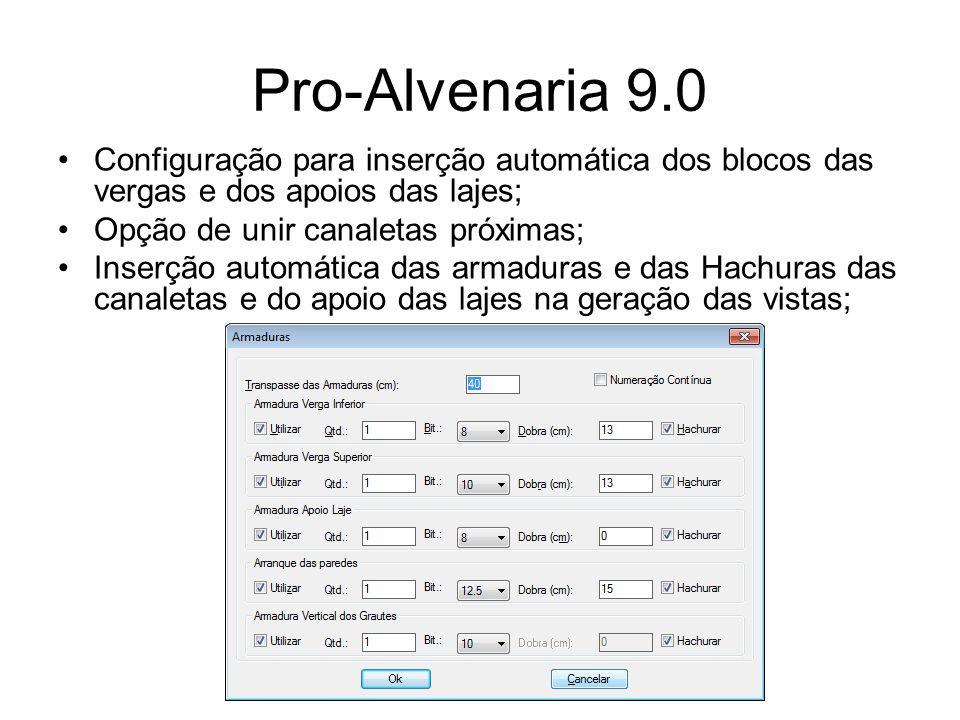 Pro-Alvenaria 9.0 Configuração para inserção automática dos blocos das vergas e dos apoios das lajes;