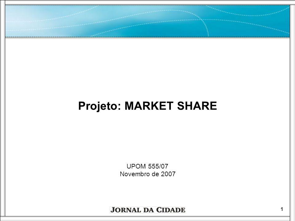 Projeto: MARKET SHARE UPOM 555/07 Novembro de 2007