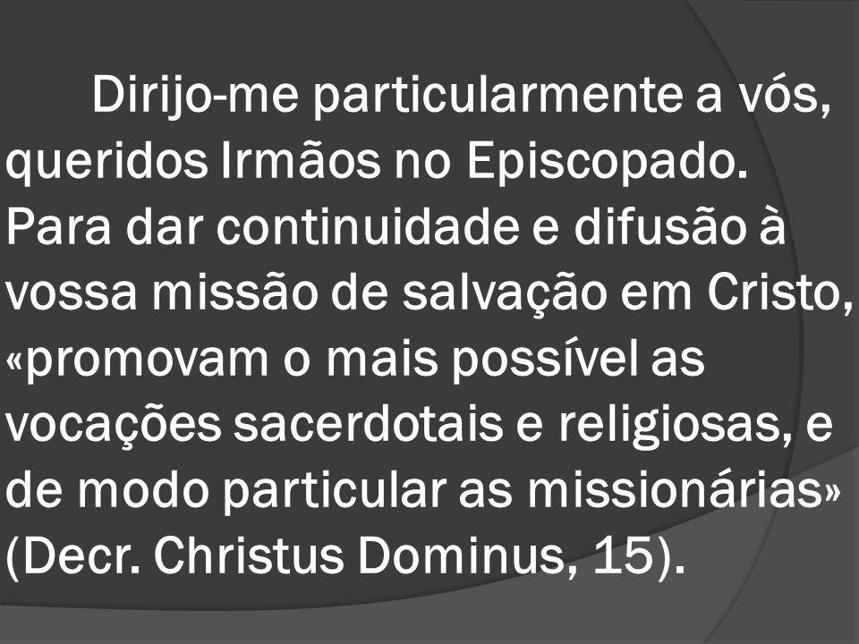 Dirijo-me particularmente a vós, queridos Irmãos no Episcopado