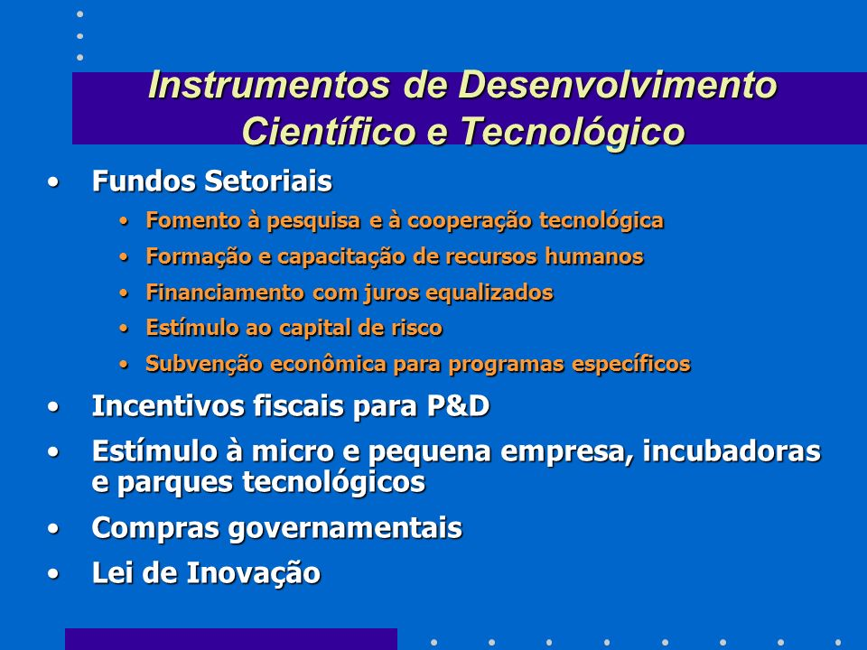 Instrumentos de Desenvolvimento Científico e Tecnológico
