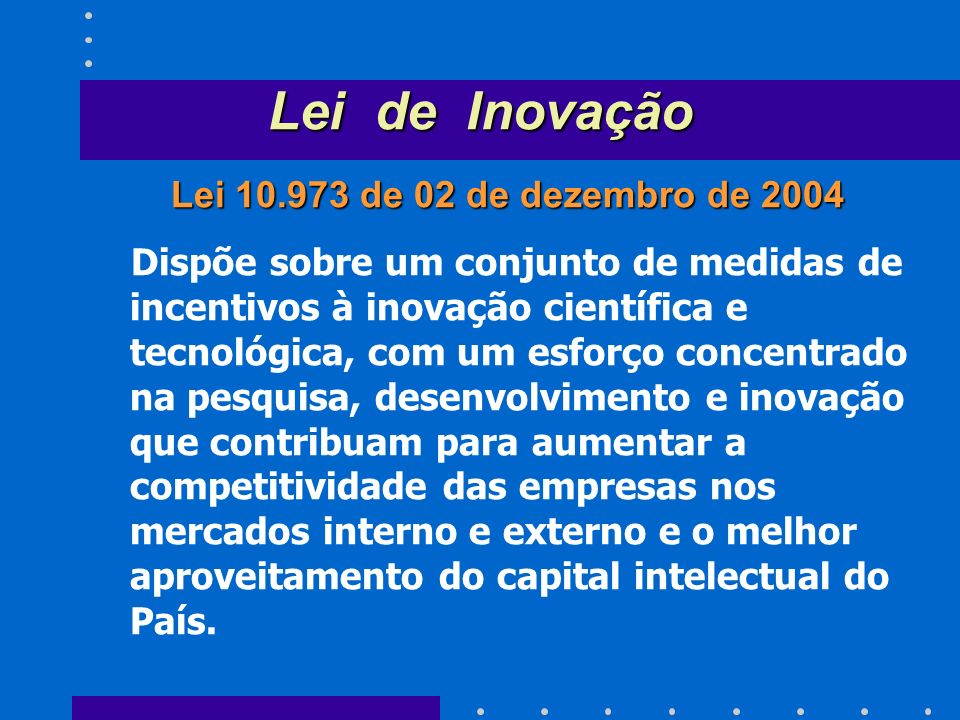 Lei de Inovação Lei 10.973 de 02 de dezembro de 2004