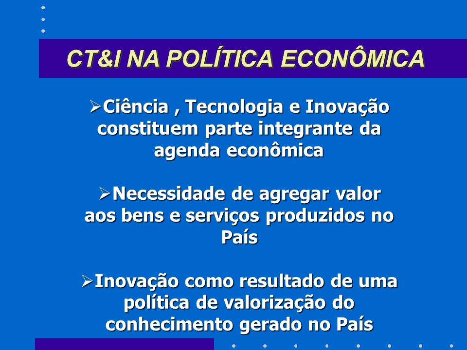 CT&I NA POLÍTICA ECONÔMICA