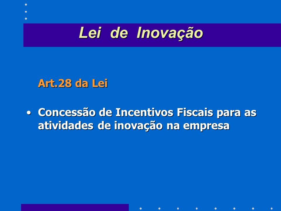 Lei de InovaçãoArt.28 da Lei.