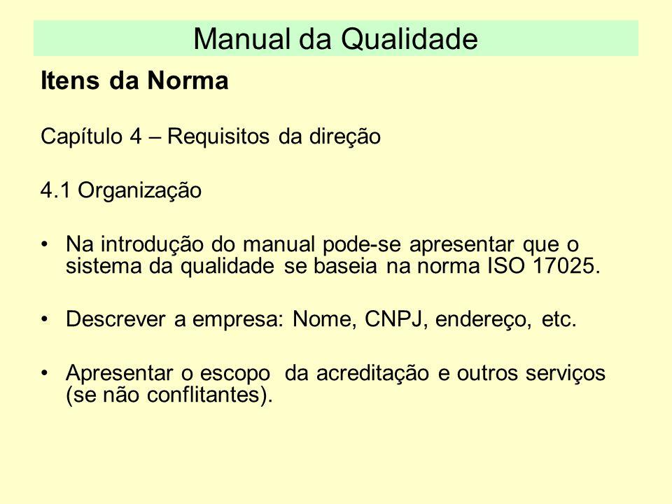 Manual da Qualidade Itens da Norma Capítulo 4 – Requisitos da direção